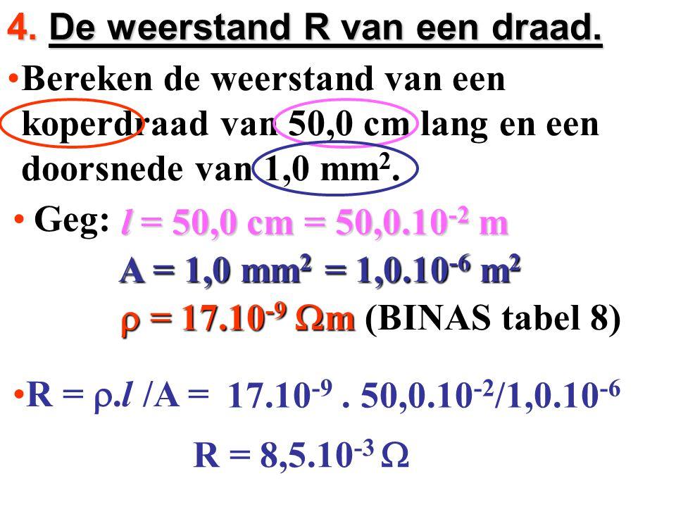 Bereken de weerstand van een koperdraad van 50,0 cm lang en een doorsnede van 1,0 mm 2.Bereken de weerstand van een koperdraad van 50,0 cm lang en een
