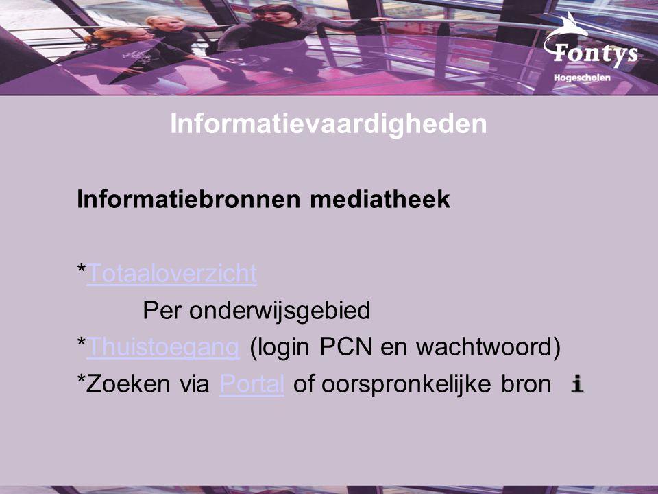 Informatievaardigheden Informatiebronnen mediatheek *TotaaloverzichtTotaaloverzicht Per onderwijsgebied *Thuistoegang (login PCN en wachtwoord)Thuisto