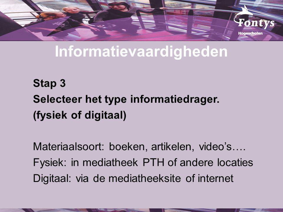 Informatievaardigheden Stap 3 Selecteer het type informatiedrager.