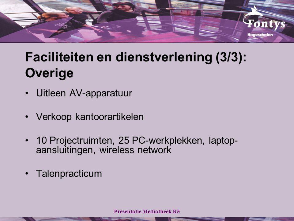 Presentatie Mediatheek R5 Faciliteiten en dienstverlening (3/3): Overige Uitleen AV-apparatuur Verkoop kantoorartikelen 10 Projectruimten, 25 PC-werkplekken, laptop- aansluitingen, wireless network Talenpracticum