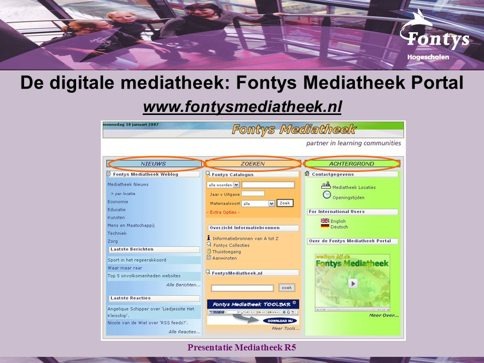 Presentatie Mediatheek R5 www.fontysmediatheek.nl De digitale mediatheek: Fontys Mediatheek Portal