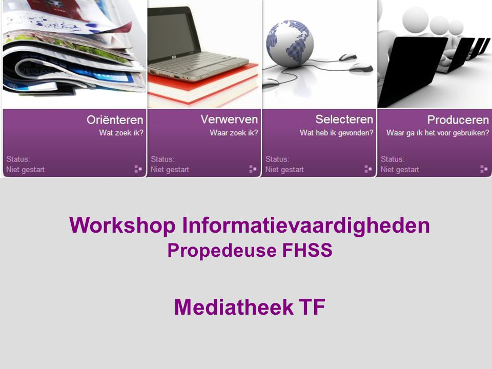Workshop Informatievaardigheden Propedeuse FHSS Mediatheek TF