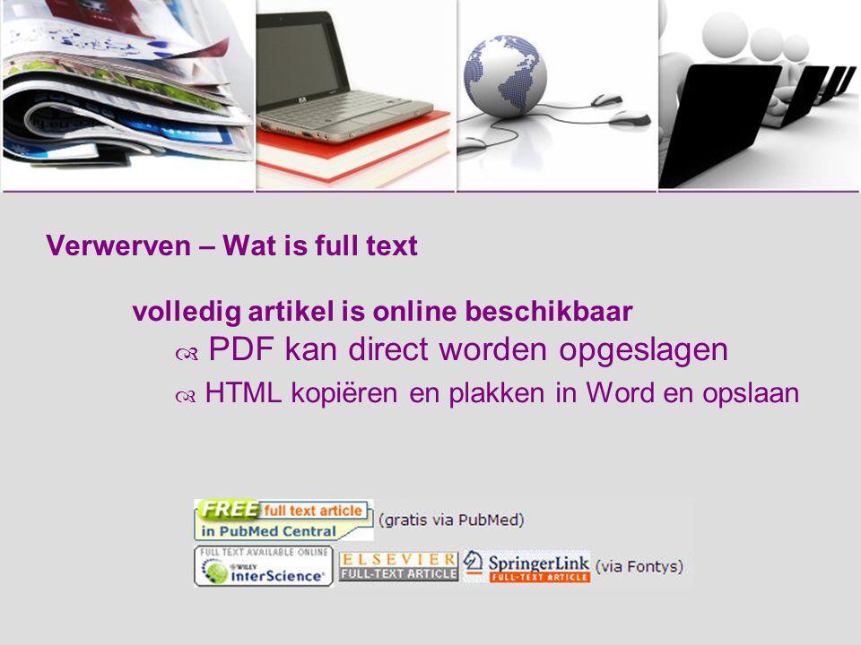 Verwerven – Wat is full text volledig artikel is online beschikbaar  PDF kan direct worden opgeslagen  HTML kopiëren en plakken in Word en opslaan