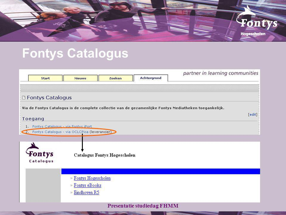 Presentatie studiedag FHMM Fontys Catalogus