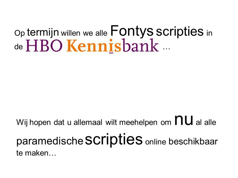 Op termijn willen we alle Fontys scripties in de HBO kennisbank … Wij hopen dat u allemaal wilt meehelpen om nu al alle paramedische scripties online beschikbaar te maken…