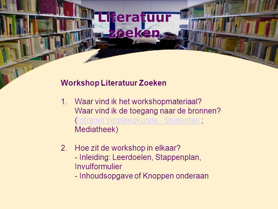 Literatuur zoeken Workshop Literatuur Zoeken 1.1.Waar vind ik het workshopmateriaal.
