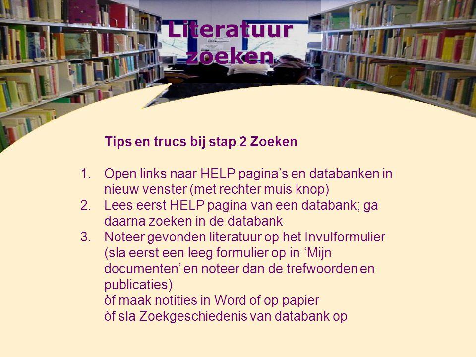 Literatuur zoeken Tips en trucs bij stap 2 Zoeken 1.