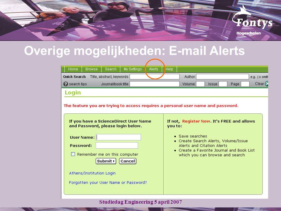 Studiedag Engineering 5 april 2007 Overige mogelijkheden: E-mail Alerts