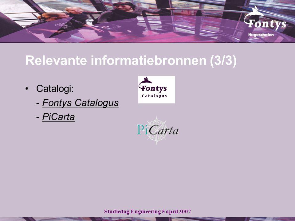 Relevante informatiebronnen (3/3) Catalogi: - Fontys CatalogusFontys Catalogus - PiCartaPiCarta