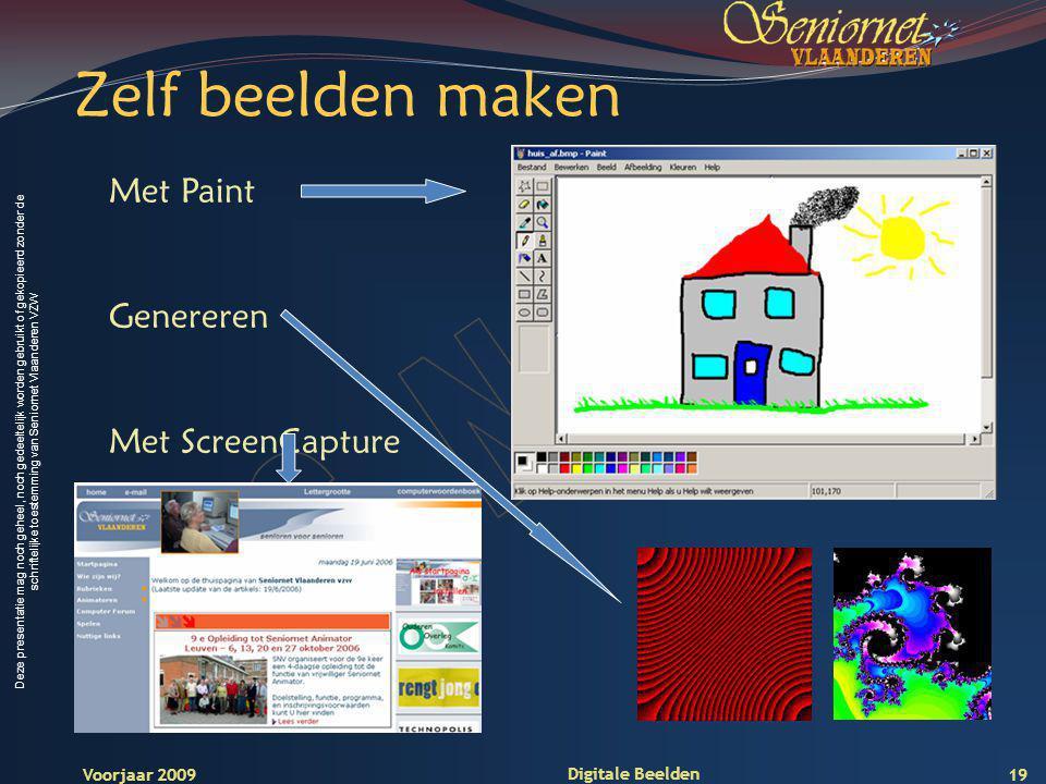 Deze presentatie mag noch geheel, noch gedeeltelijk worden gebruikt of gekopieerd zonder de schriftelijke toestemming van Seniornet Vlaanderen VZW Voorjaar 2009 Digitale Beelden 19 Zelf beelden maken Met Paint Genereren Met ScreenCapture