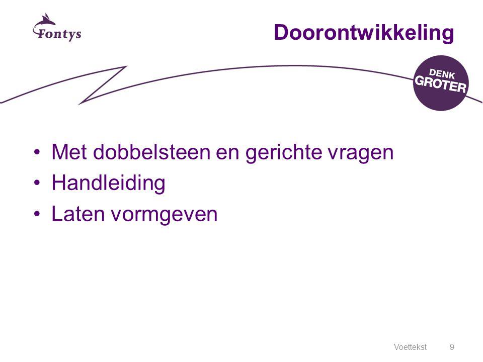 Voettekst9 Doorontwikkeling Met dobbelsteen en gerichte vragen Handleiding Laten vormgeven