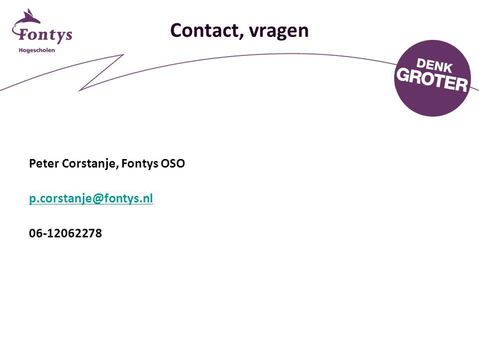 Contact, vragen Peter Corstanje, Fontys OSO p.corstanje@fontys.nl 06-12062278