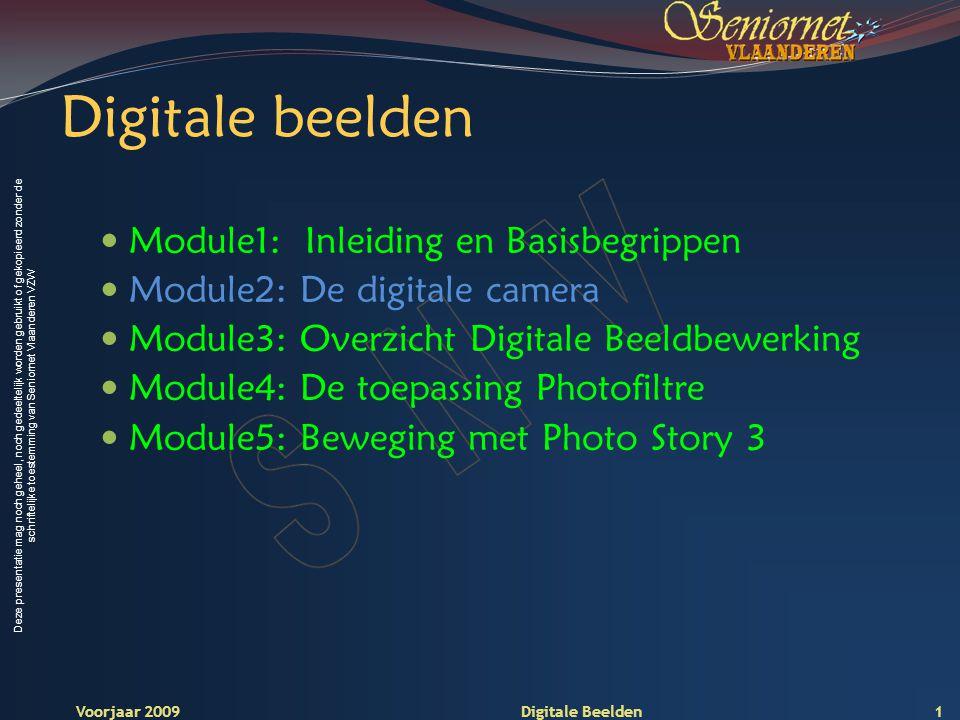 Deze presentatie mag noch geheel, noch gedeeltelijk worden gebruikt of gekopieerd zonder de schriftelijke toestemming van Seniornet Vlaanderen VZW Digitale beelden Module2 Alles over de digitale camera