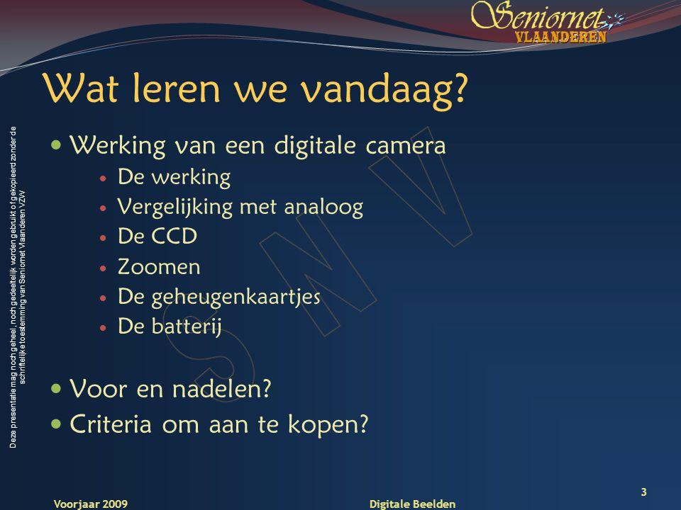 Deze presentatie mag noch geheel, noch gedeeltelijk worden gebruikt of gekopieerd zonder de schriftelijke toestemming van Seniornet Vlaanderen VZW Voorjaar 2009 Digitale Beelden 24 Bovenaan…
