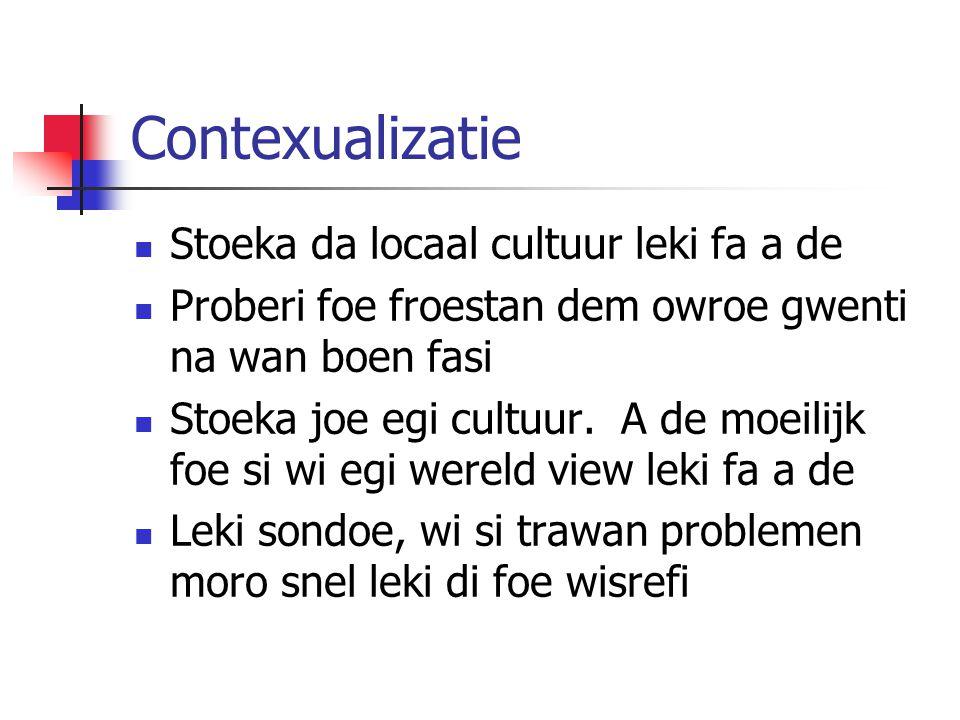 Contexualizatie Stoeka da locaal cultuur leki fa a de Proberi foe froestan dem owroe gwenti na wan boen fasi Stoeka joe egi cultuur.