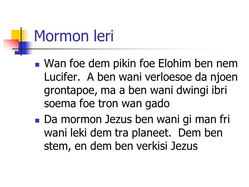 Mormon leri Wan foe dem pikin foe Elohim ben nem Lucifer.
