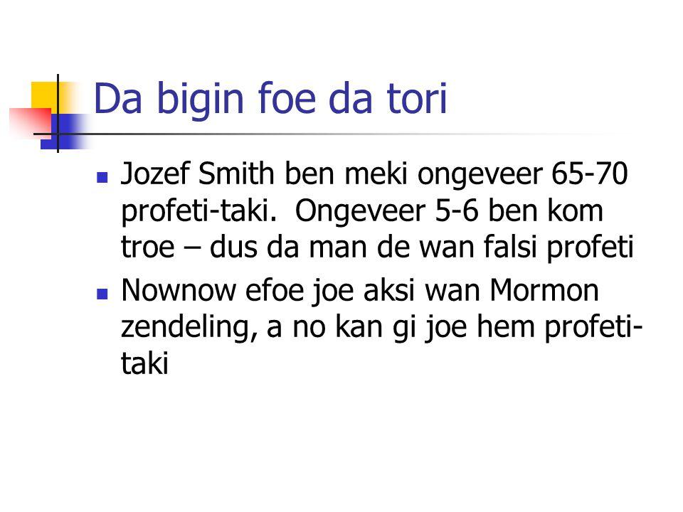 Da bigin foe da tori Jozef Smith ben meki ongeveer 65-70 profeti-taki.