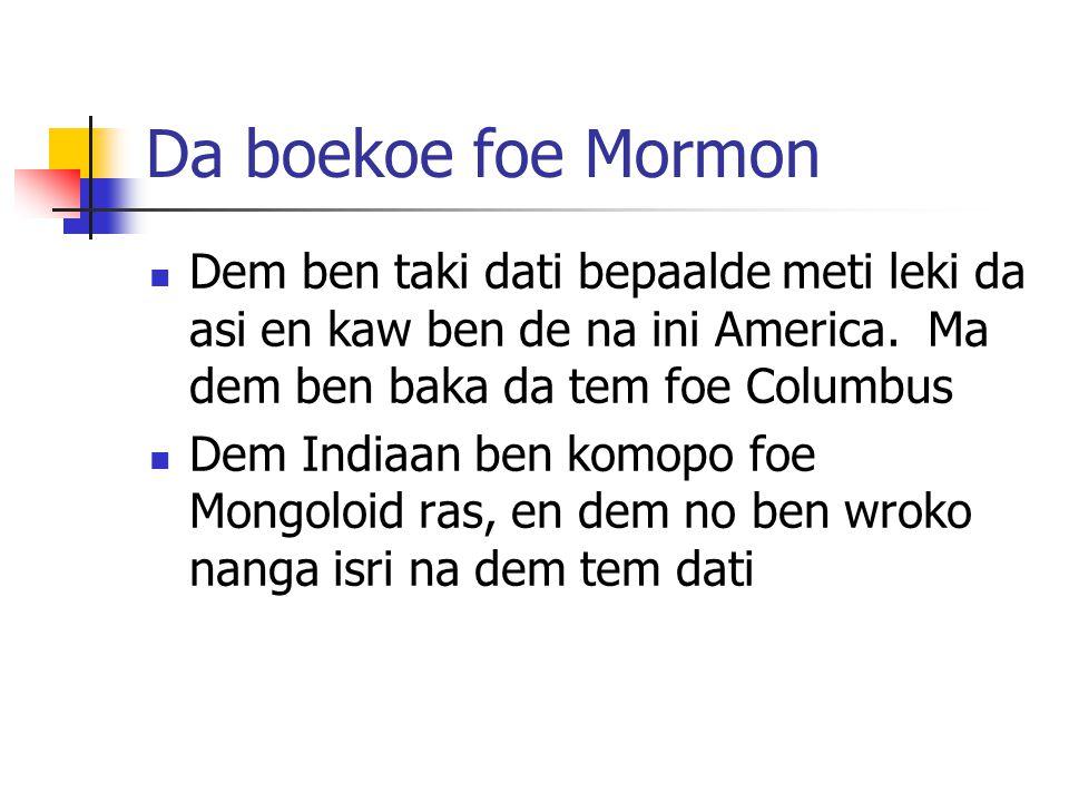 Da boekoe foe Mormon Dem ben taki dati bepaalde meti leki da asi en kaw ben de na ini America.