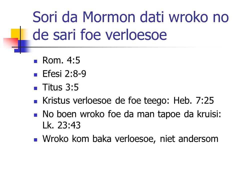 Sori da Mormon dati wroko no de sari foe verloesoe Rom.