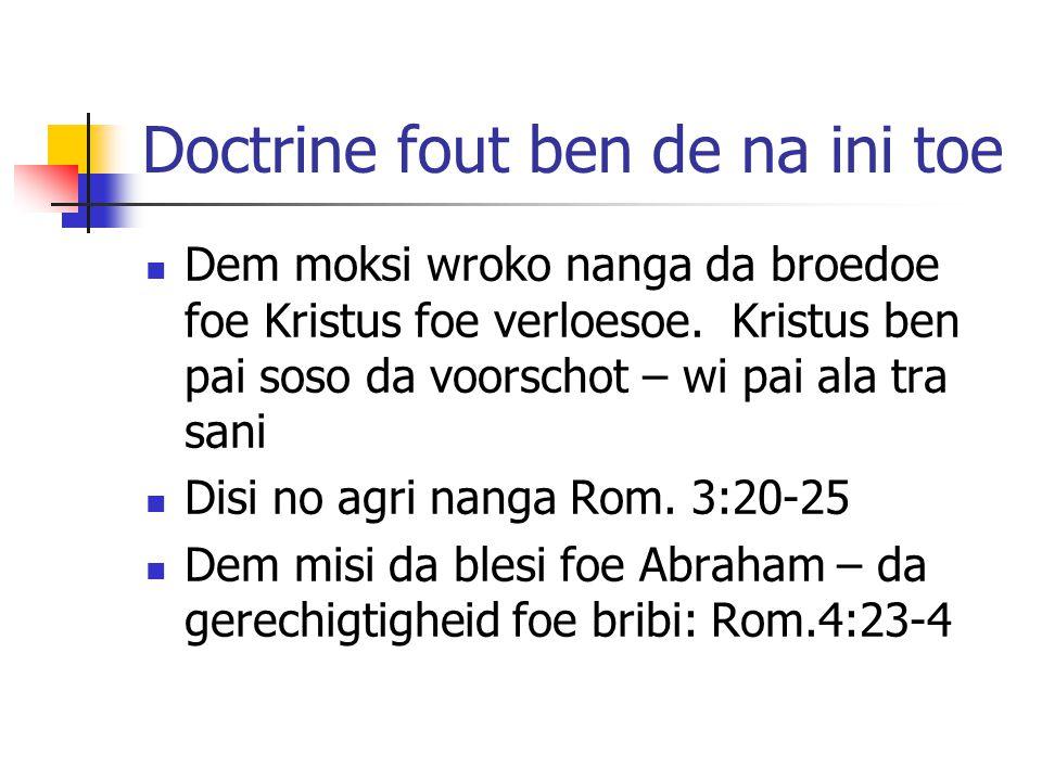 Doctrine fout ben de na ini toe Dem moksi wroko nanga da broedoe foe Kristus foe verloesoe.