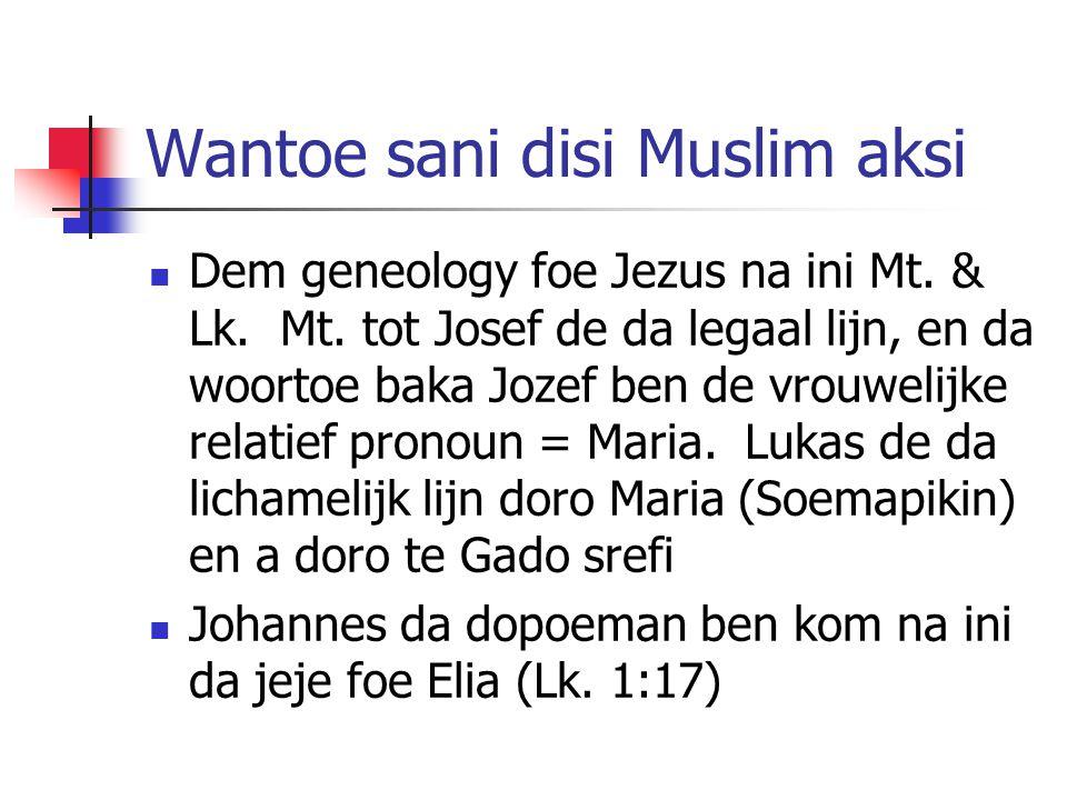 Wantoe sani disi Muslim aksi Dem geneology foe Jezus na ini Mt.