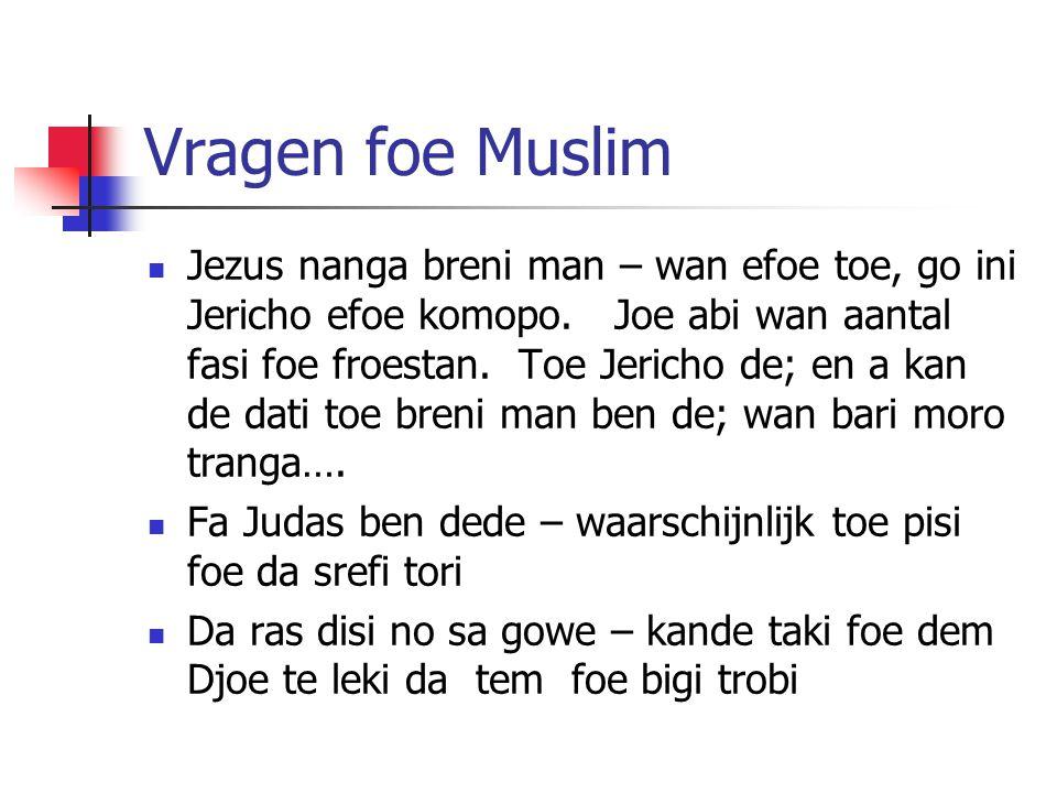 Vragen foe Muslim Jezus nanga breni man – wan efoe toe, go ini Jericho efoe komopo.
