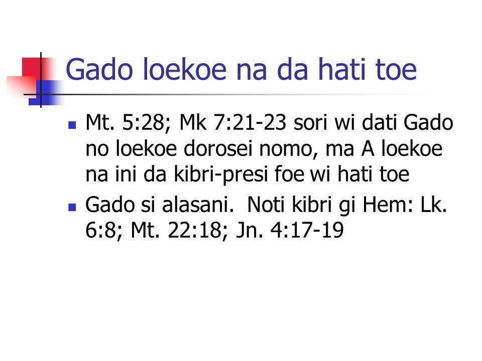 Gado loekoe na da hati toe Mt.