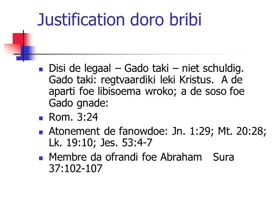 Justification doro bribi Disi de legaal – Gado taki – niet schuldig.