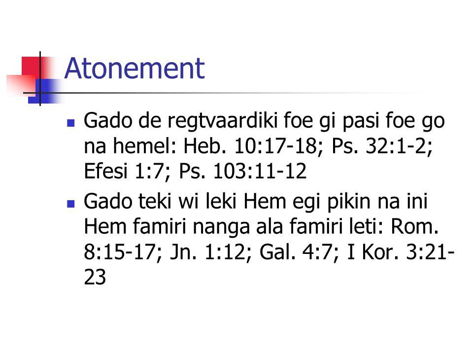 Atonement Gado de regtvaardiki foe gi pasi foe go na hemel: Heb.