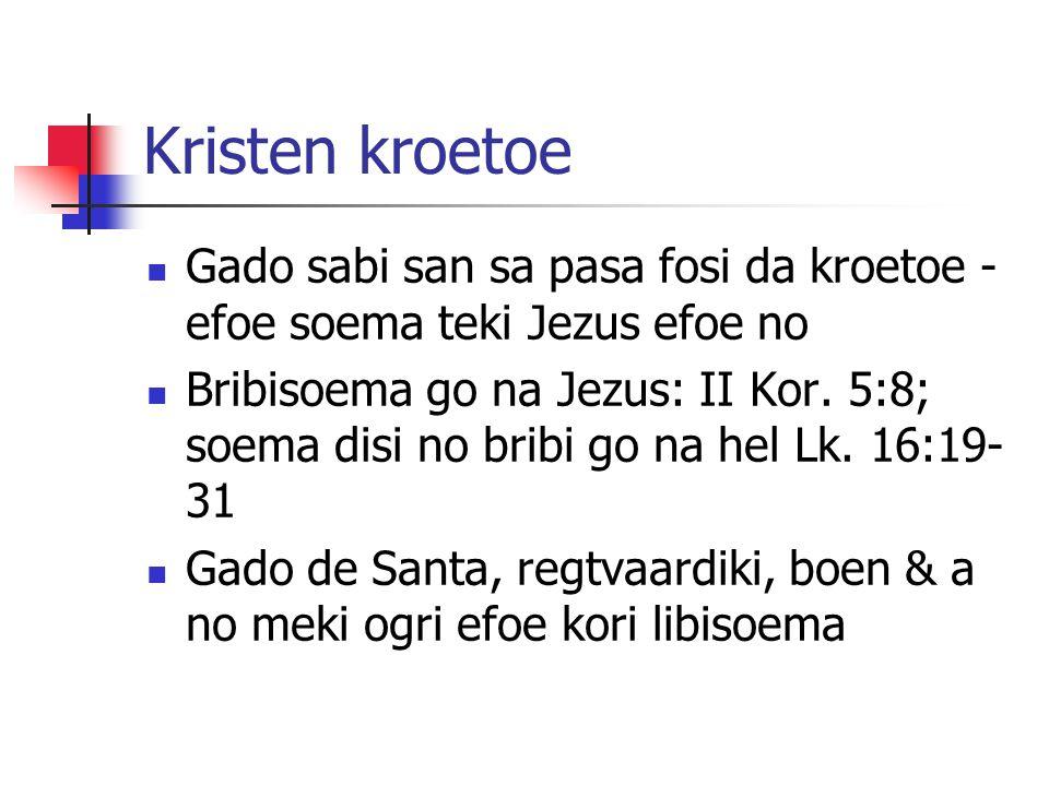 Kristen kroetoe Gado sabi san sa pasa fosi da kroetoe - efoe soema teki Jezus efoe no Bribisoema go na Jezus: II Kor.