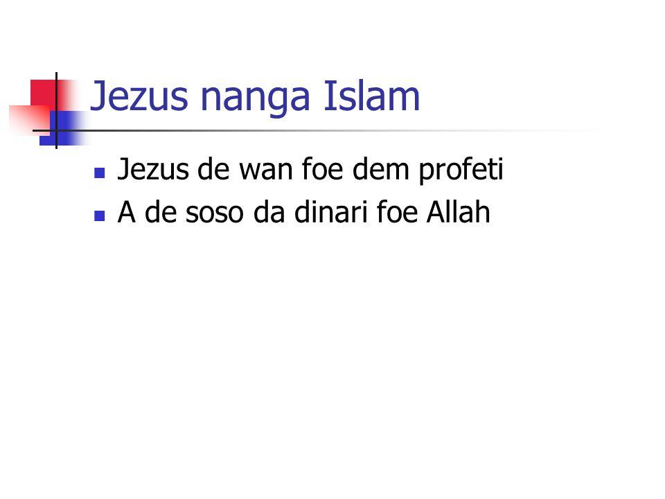 Jezus nanga Islam Jezus de wan foe dem profeti A de soso da dinari foe Allah