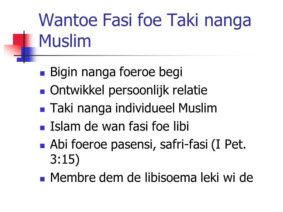 Wantoe Fasi foe Taki nanga Muslim Bigin nanga foeroe begi Ontwikkel persoonlijk relatie Taki nanga individueel Muslim Islam de wan fasi foe libi Abi foeroe pasensi, safri-fasi (I Pet.