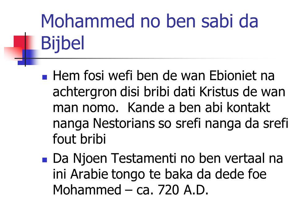 Mohammed no ben sabi da Bijbel Hem fosi wefi ben de wan Ebioniet na achtergron disi bribi dati Kristus de wan man nomo.