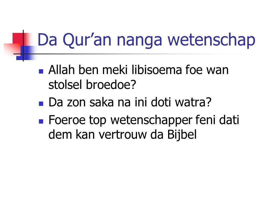 Da Qur'an nanga wetenschap Allah ben meki libisoema foe wan stolsel broedoe.