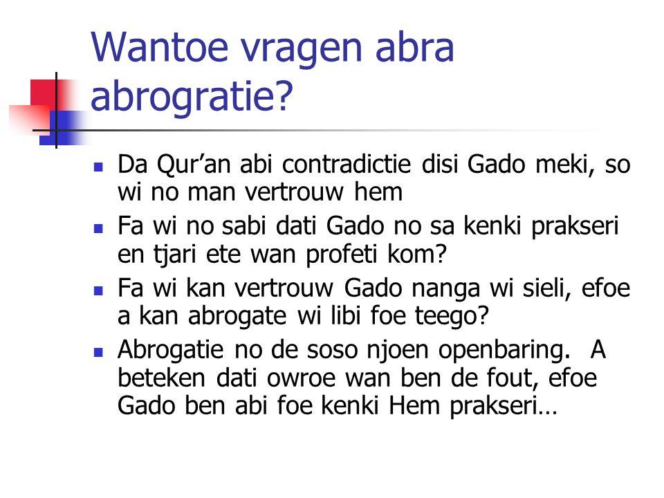 Wantoe vragen abra abrogratie.