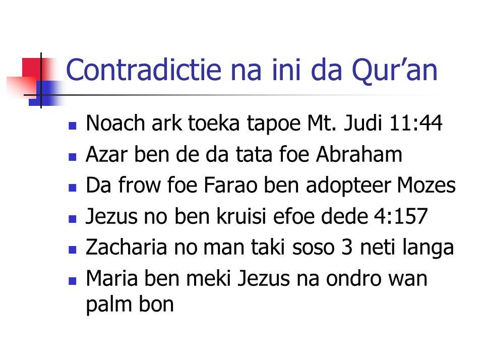 Contradictie na ini da Qur'an Noach ark toeka tapoe Mt.