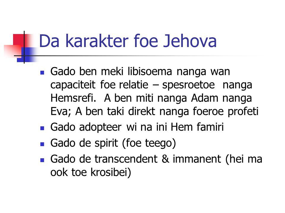 Da karakter foe Jehova Gado ben meki libisoema nanga wan capaciteit foe relatie – spesroetoe nanga Hemsrefi.