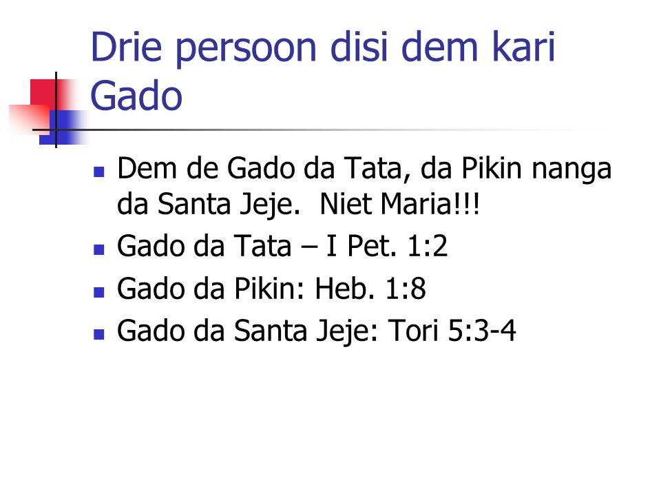 Drie persoon disi dem kari Gado Dem de Gado da Tata, da Pikin nanga da Santa Jeje.