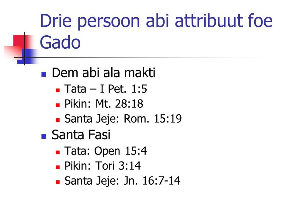 Drie persoon abi attribuut foe Gado Dem abi ala makti Tata – I Pet.