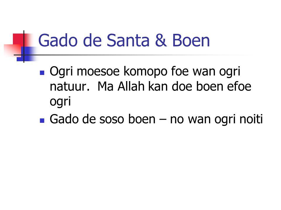 Gado de Santa & Boen Ogri moesoe komopo foe wan ogri natuur.