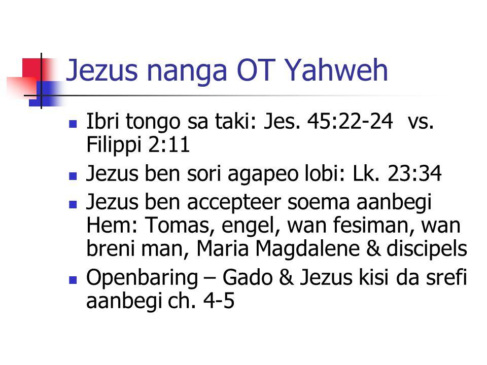 Jezus nanga OT Yahweh Ibri tongo sa taki: Jes. 45:22-24 vs.