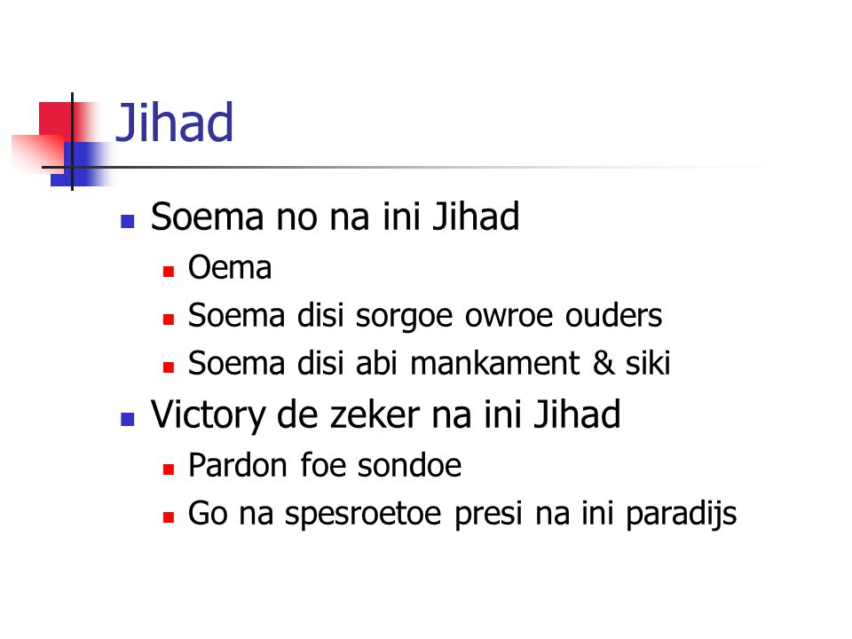 Jihad Soema no na ini Jihad Oema Soema disi sorgoe owroe ouders Soema disi abi mankament & siki Victory de zeker na ini Jihad Pardon foe sondoe Go na spesroetoe presi na ini paradijs