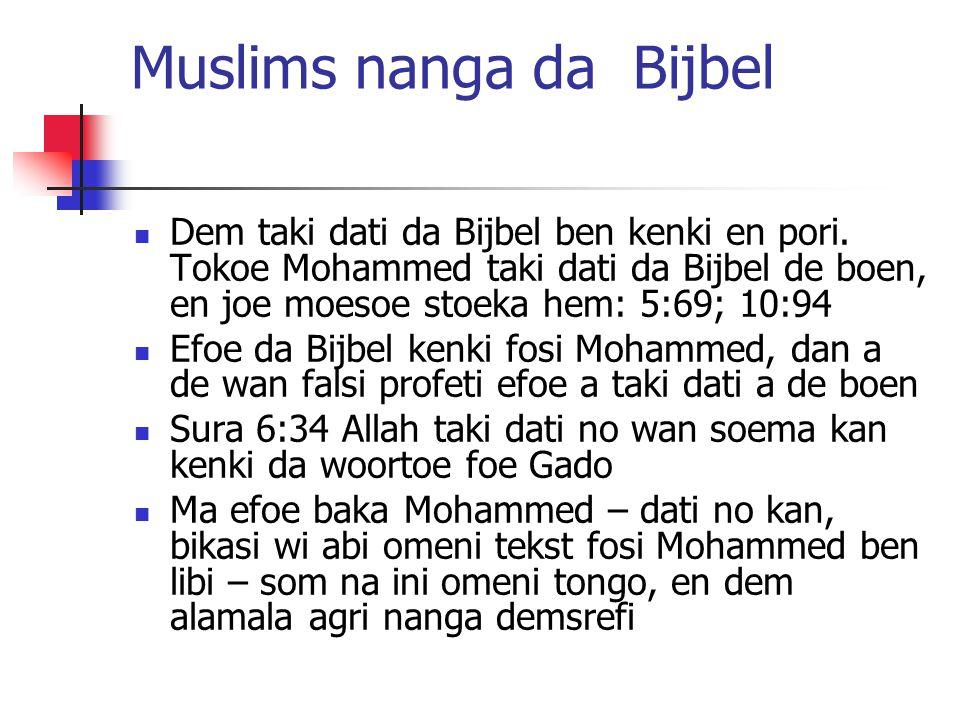 Muslims nanga da Bijbel Dem taki dati da Bijbel ben kenki en pori.