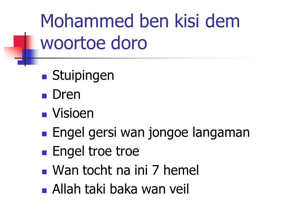 Mohammed ben kisi dem woortoe doro Stuipingen Dren Visioen Engel gersi wan jongoe langaman Engel troe troe Wan tocht na ini 7 hemel Allah taki baka wan veil