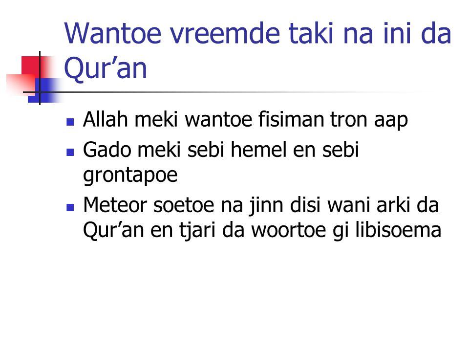 Wantoe vreemde taki na ini da Qur'an Allah meki wantoe fisiman tron aap Gado meki sebi hemel en sebi grontapoe Meteor soetoe na jinn disi wani arki da Qur'an en tjari da woortoe gi libisoema