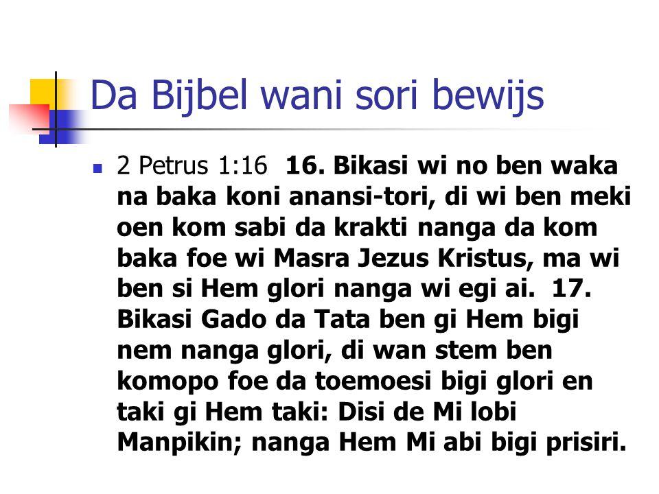 Da Bijbel wani sori bewijs 2 Petrus 1:16 16.