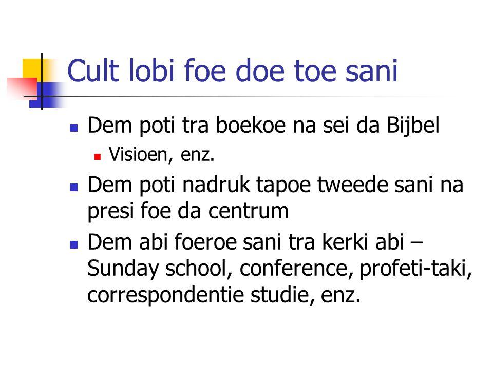 Cult lobi foe doe toe sani Dem poti tra boekoe na sei da Bijbel Visioen, enz.