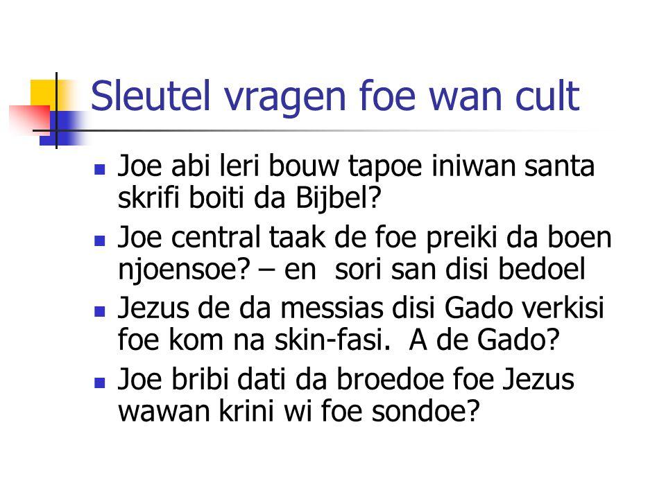 Sleutel vragen foe wan cult Joe abi leri bouw tapoe iniwan santa skrifi boiti da Bijbel.