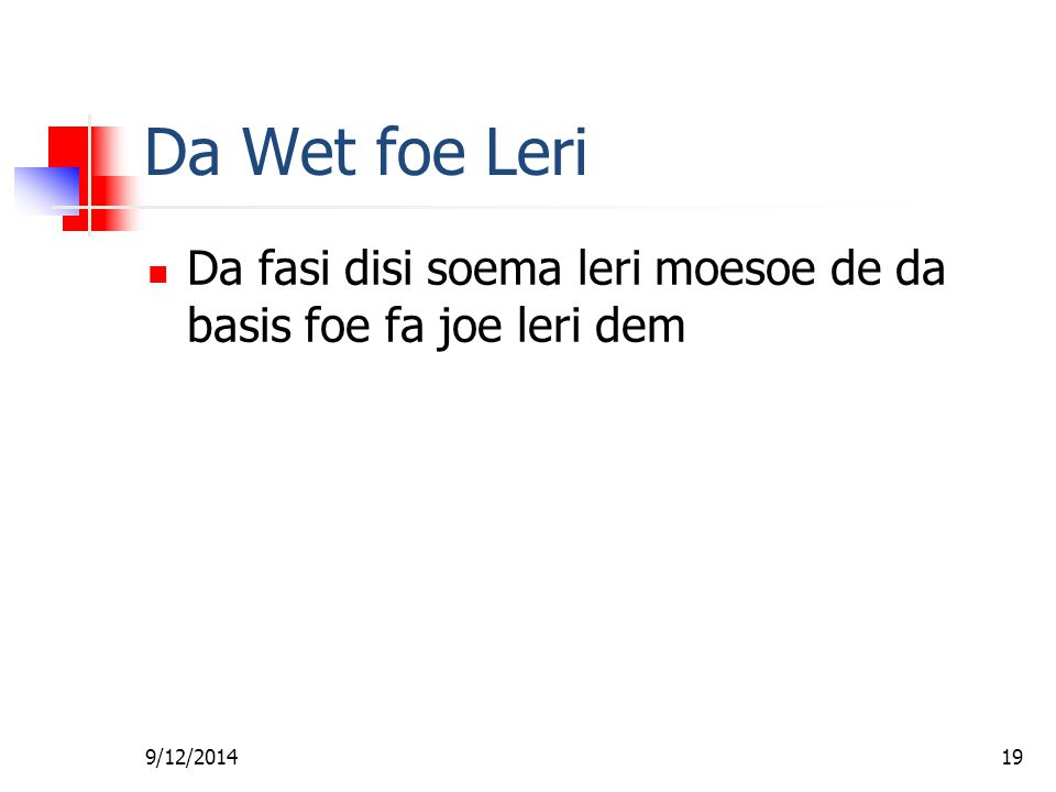 9/12/201418 Bijbel Baptist Kerk Predicant Les #2 - Da Wet foe Leri Ds. R. Patton