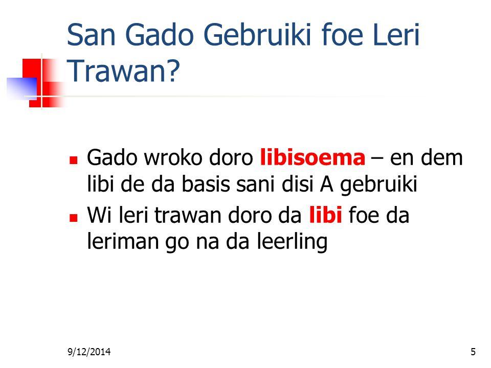9/12/20145 San Gado Gebruiki foe Leri Trawan.